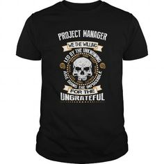 Cool PROJECT MANAGER THE WILLING Tshirt best Tshirt T-Shirts #tee #tshirt #Job #ZodiacTshirt #Profession #Career #project manager