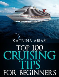 Top 100 Cruising Tips for Beginners - http://www.cheaptohome.co.uk/top-100-cruising-tips-for-beginners/
