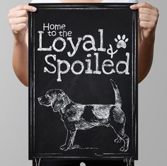 "Chalkboard Art-Home-Domestic animals-Dogs-Doggy-Hugs-Togetherness-Life-Pet-Friendship-Owners-Home to the loyal&spoiled-Print 8.5x11"" No.1206 by TimelessMemoryPrints on Etsy https://www.etsy.com/listing/257731876/chalkboard-art-home-domestic-animals"