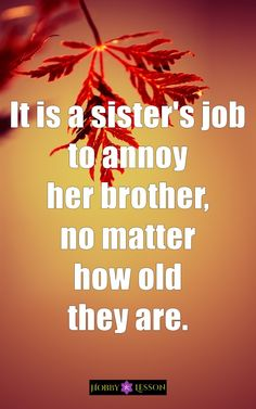 Top Inspiring Quotes About Sisters & Best Sister Quotes Laughing – Admin Badass Live Sibling Quotes Brother, Bro And Sis Quotes, Brother Sister Love Quotes, Brother Humor, Sister Quotes Funny, Brother Birthday Quotes, Little Boy Quotes, Funny Quotes, Life Quotes