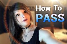 Transgender | How To Pass - In case you need to know