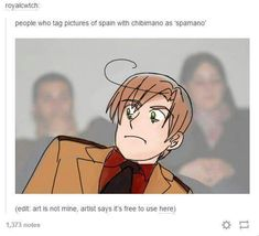 nOPE. STOP RIGHT THERE. It's not Spamano unless they're BOTH ADULTS.>>> heh, fucking dumbasses XD
