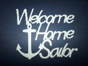 Welcome Home sailor - Love the Navy!!