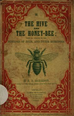 (1849) The Hive and the Honey Bee  - H. D. Richardson https://www.facebook.com/Historical.Honeybee.Articles