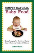 Simply Natural Baby Food: Easy Recipes for Delicious Meals Your Infant and Toddler Will Love Cathe Olson 0972469036 9780972469036 This book contains over 150 easy, detailed recipes for infant and toddler foods. Whole, natural food Baby Food Recipes, Easy Recipes, Easy Meals, Uk Recipes, Healthy Recipes For Weight Loss, Healthy Foods To Eat, Delicious Meals, Yummy Food, Tasty