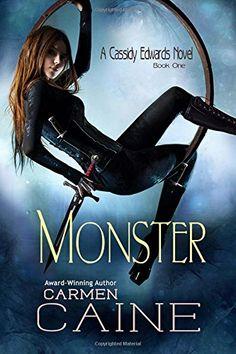 Monster (A Cassidy Edwards Novel) (Volume 1) by Carmen Caine. OK read.