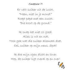 Dit versje gaat over de eerste ervaring met sneeuw. Het past perfect binnen de leefwereld van kleuters als het begint te sneeuwen. Leuk om te gebruiken tijdens thema 'De winter!'.