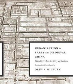 Urbanization In Early And Medieval China: Gazetteers For The City Of Suzhou PDF