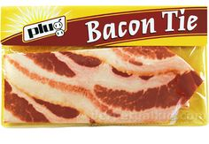 Need a Bacon Tie to go with that Bacon Suit!