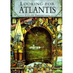 Looking for Atlantis [Colin Thompson] . After his grandfathers death,a young boy learns to see the wonders of the world through the old mans eyes. Red Fox Pictures, My Books, Books To Read, Book Reviews For Kids, Coloring Book Pages, Book Collection, Ancient Art, Atlantis, Love Book