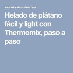Helado de plátano fácil y light con Thermomix, paso a paso