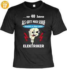 Fun Shirt für Elektriker - ?vor 40 Jahren Als Gott mich schuf brauchte er einen guten Elektriker - Farbe: schwarz (*Partner-Link)