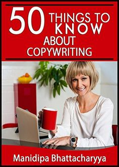 50 Things to Know About Copywriting (50 Things to Know Books) by Manidipa Bhattacharyya http://www.amazon.com/dp/B00W4D22LG/ref=cm_sw_r_pi_dp_Stfiwb140JR24
