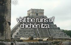Visit the ruins of Chichen Itza.