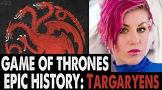 EPIC HISTORY: The Targaryens. Game of Thrones This video is a bit crash/and silly, but full of details
