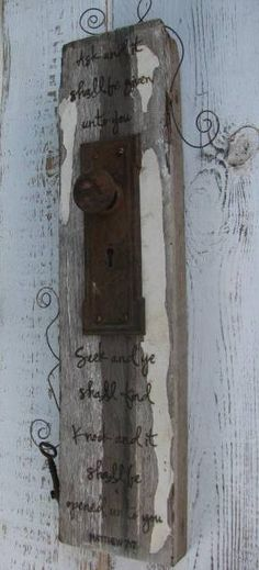 "Vintage Upcycled Sign Christian Bible Quote ""Knock and it shall be opened.."" Door knob, Wire, Key, Woodburned, Rustic, Christian, Scripture. $55.00, via Etsy."