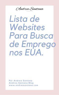 Baixe Aqui sua Lista FREE de sites de busca de emprego nos EUA, oferecido por Andrea do Andrea Santana Blog.