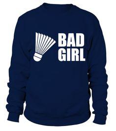 # badminton Bad Girl T shirt . badminton - Bad Girl T-shirt Tag: sport , team , player , mom , dad, love tshirt