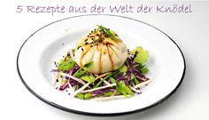 5 Lieblingsrezepte aus der Welt der Knödel – alle Rezepte finden Sie unter: http://www.annabelle.ch/kochen/rezepte/f%C3%BCnf-lieblingsrezepte-aus-welt-kn%C3%B6del-44098