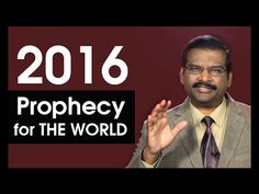 PROPHECY FOR WORLD 2016 as revealed to Dr.Paul Dhinakaran by the Holy Spirit. - YouTube