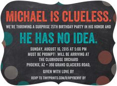 Clueless Confetti - Adult Birthday Party Invitations - simplyput by Ashley Woodman - Blaze - Orange : Front 75th Birthday Invitations, Surprise Birthday Invitations, 75th Birthday Parties, Adult Birthday Party, 80th Birthday, Birthday Ideas, Invites, Invitation Wording, Invitation Ideas