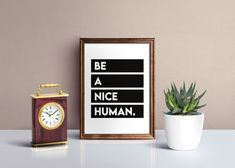 Be A Nice Human Printable Wall Art, Motivational Quote Print, Positive Quote, Minimalistic Typography Poster, Black & White Quote Quote Prints, Wall Prints, Black & White Quotes, Black And White, Positive Quotes, Motivational Quotes, Types Of Printer, International Paper Sizes, Be A Nice Human