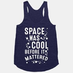 Look Human Black 'Space Was Cool Before it Mattered' Tee Cool Tees, Cool Shirts, Teacher Wear, Culture T Shirt, Black Space, Science Tshirts, Slogan Tshirt, Workout Wear, Printed Shirts