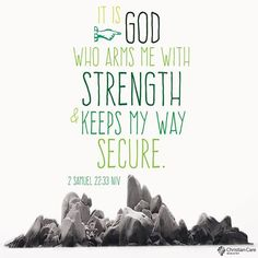"""It is God who arms me with strength and keeps my way secure."" - 2 Samuel 22:33 NIV #HeIsMyStrength #Blessed #TrustInHim  https://www.facebook.com/MyChristianCare"
