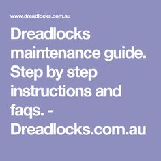 Dreadlocks maintenance guide. Step by step instructions and faqs. - Dreadlocks.com.au