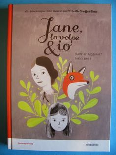 """Isabelle Arsenault, Fanny Britt """"Jane, la volpe e io"""", Rizzoli"""