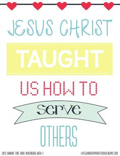 LDS Sharing Time Ideas for November 2015 Week 1: Jesus Christ taught us how to serve others.2015 Sharing Time Outline Theme: