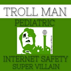 Troll Man: Internet Safety Villain for Kids by Dr.