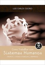 Como Trabalhar com Sistemas Humanos - Grupos – Casais e Famílias - Empresas