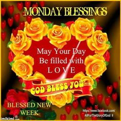Monday Blessings, May Your Day Be Filled With Love, God Bless You