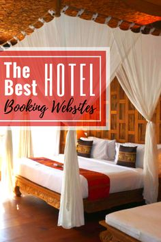 The Best Hotel Booking Websites: A Review of Where to Score the Ultimate Deals!