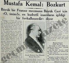 15 Aralık 1933 Cumhuriyet Gazetesi Mustafa Kemal Bozkurt  (1933) Fransa'daki Büyük bir Fransız mecmuası Ulu Gazi için ''O, önünde, en kudretli insanların iğildiği bir fevkalbeşerdir'' diyor ve Atatürk'ü Orta asya bozkırlarına hükmeden Bozkurta benzetiyor