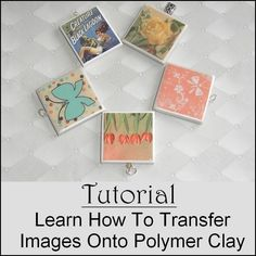 Tutorial - Learn How to Transfer Images onto Polymer Clay - Now comes with a FREE Mixed Image Digital Collage Sheet
