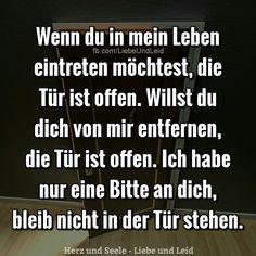 Wenn du in mein Leben eintreten möchtest, die Tür ist offen. If you want to enter my life, the door is open. Do you want to move away from me, the door is open. Lyric Quotes, Words Quotes, Sayings, Girl Quotes, Quotes That Describe Me, True Love Quotes, True Words, Birthday Quotes, To My Future Husband