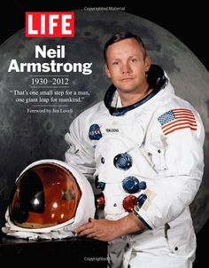 """LIFE Neil Armstrong """"That's one small step for a man, one giant leap for mankind. One Small Step, Neil Armstrong, Space And Astronomy, Book Of Life, Pretty Cool, Inspirational Quotes, Awesome Stuff, Jim Lovell, Astronauts"""
