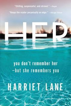 Her, Harriet Lane (Eight Twisted Fictional Female Friendships That Will Make You Value Your Best Friend)