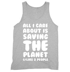 All I Care About Is Saving The Planet Science Jersey Tank... https://www.amazon.com/dp/B074FXJYR1/ref=cm_sw_r_pi_dp_x_RyXHzb9R426NM