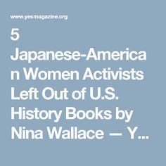 5 Japanese-American Women Activists Left Out of U.S. History Books by Nina Wallace — YES! Magazine