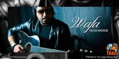 Not only 'wafa', all other songs/covers by Talha Nadeem's are worth listening. http://taazi.com/wafa-by-talha-nadeem-41743 So play all, only on Taazi!