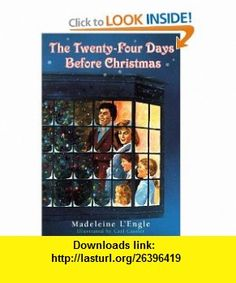 Twenty-Four Days Before Christmas (Dell Young Yearling) (9780440401056) Madeleine LEngle , ISBN-10: 0440401054  , ISBN-13: 978-0440401056 ,  , tutorials , pdf , ebook , torrent , downloads , rapidshare , filesonic , hotfile , megaupload , fileserve