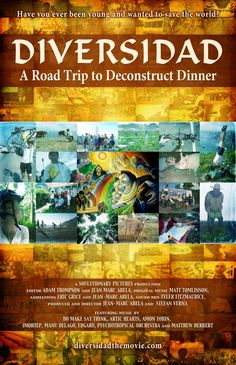 """""""Diversidad: A Road Trip to Deconstruct[ & Understand] Dinner[…] From the waterfronts of Vancouver to the mountaintops of Mexico, this is a journey that lifts the veil of youthful idealism. They discover that growing food organically isn't quite as obvious as they thought for reasons they couldn't imagine. They see that a lot of inner city families in the US do not have access to fresh food, let along the opportunity to grow their own. Perhaps their biggest realization is that their point of…"""