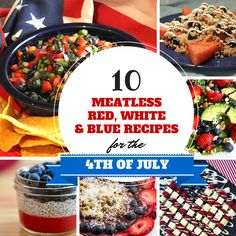 10 Red, White and Blue Recipes for the 4th of July #MeatlessMonday
