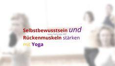 Selbstbewusstsein und Rückenmuskulatur stärken - Das wirkt zusammen am besten. Hier der Erfahrungsbericht von Ursula, wie sie es geschafft hat, mit Yoga.