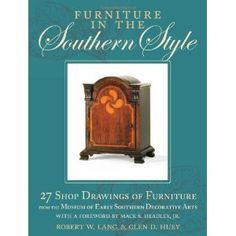 Furniture In The Southern Style 27 Shop Drawings Of Furniture From