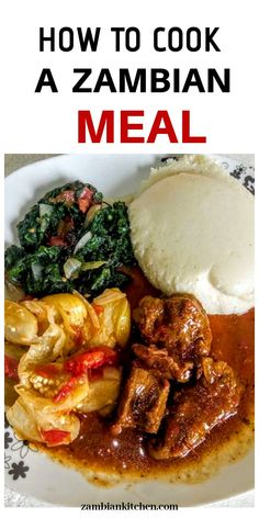 Zambia has a rich food culture and cuisine. Here is how to prepare a Zambian meal Zambian Food, South African Recipes, Ethnic Recipes, Carribean Food, Beef Steak Recipes, Nigerian Food, Cooking Recipes, Healthy Recipes, Slow Food