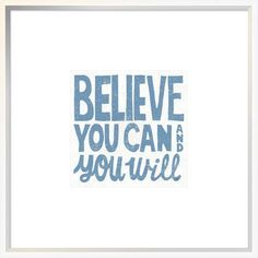 "East Urban Home 'Believe You Can' Textual Art Format: Collins White Framed, Matte Color: No Matte, Size: 18"" H x 18"" W"